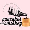 Pancakes And Whiskey